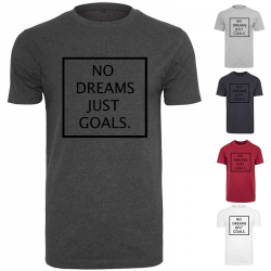 T-Shirt NO DREAMS JUST...