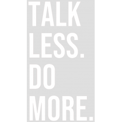 "Stickers ""TALK LESS DO..."